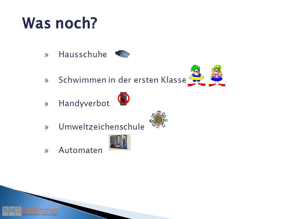 » Hausschuhe » Schwimmen in der ersten Klasse » Handyverbot » Umweltzeichenschule » Automaten