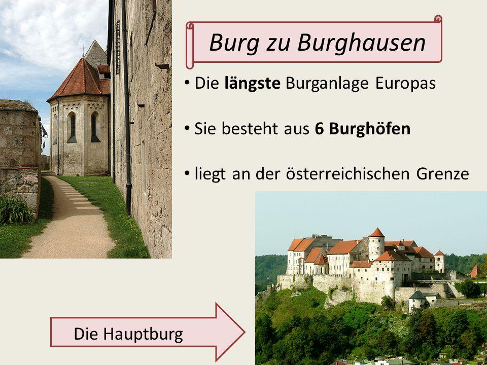 Burg zu Burghausen Die längste Burganlage Europas Sie besteht aus 6 Burghöfen liegt an der österreichischen Grenze Die Hauptburg