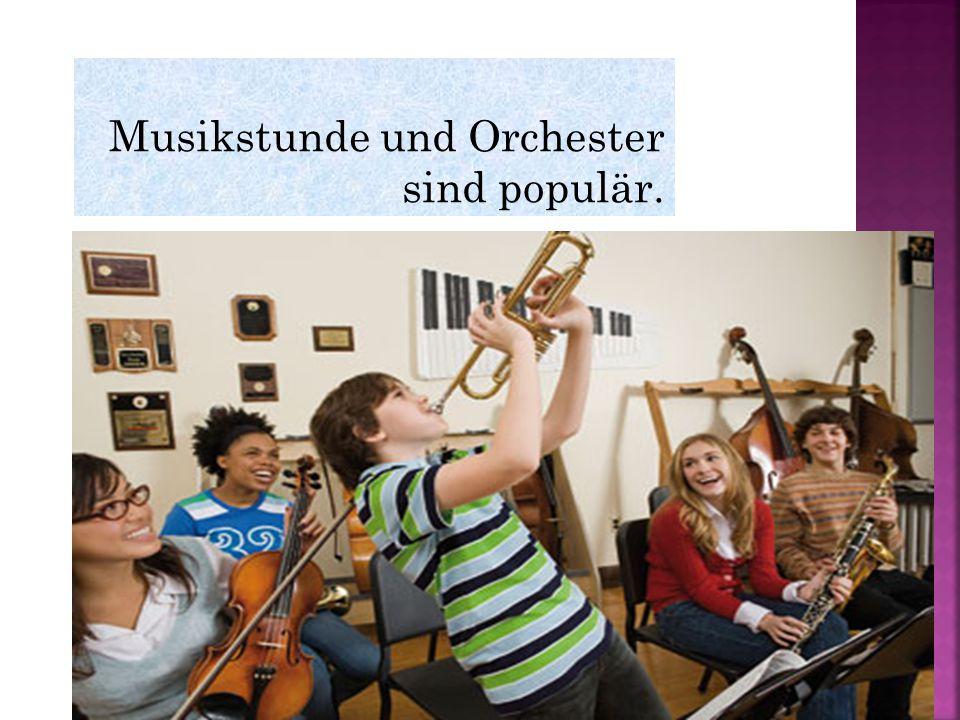 Musikstunde und Orchester sind populär.