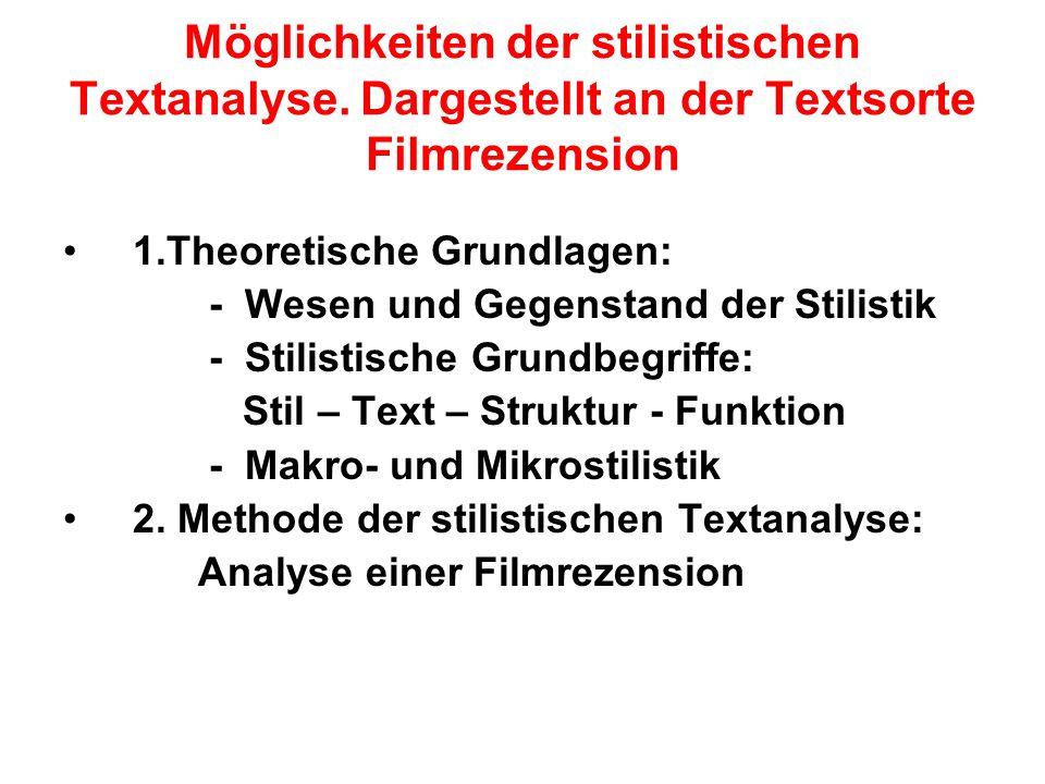 1.Theoretische Grundlagen: - Wesen und Gegenstand der Stilistik - Stilistische Grundbegriffe: Stil – Text – Struktur - Funktion - Makro- und Mikrostil