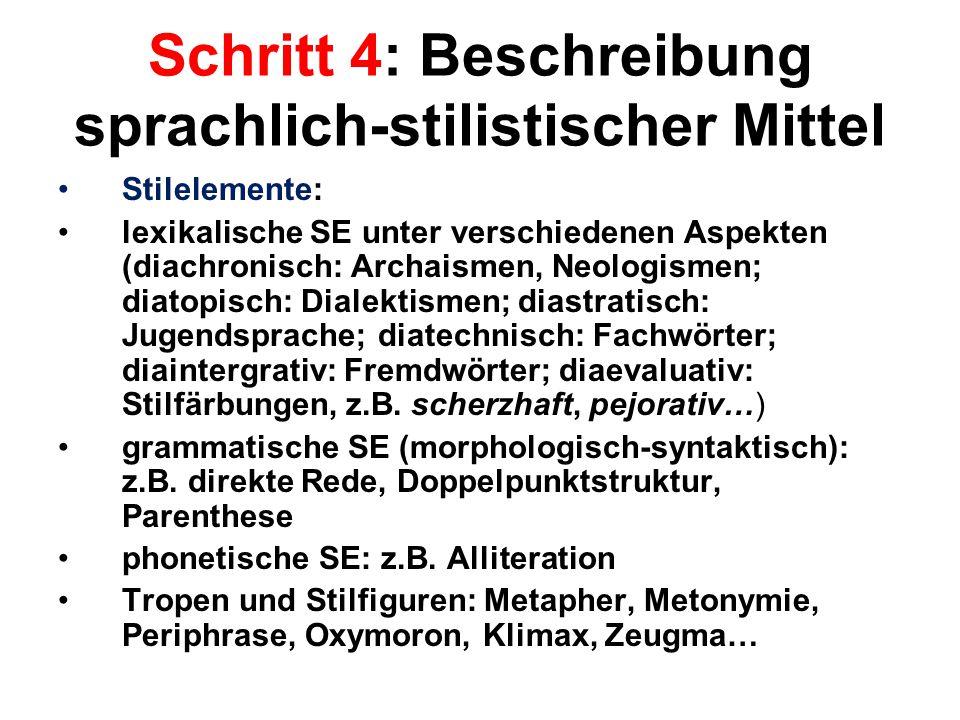 Schritt 4: Beschreibung sprachlich-stilistischer Mittel Stilelemente: lexikalische SE unter verschiedenen Aspekten (diachronisch: Archaismen, Neologis