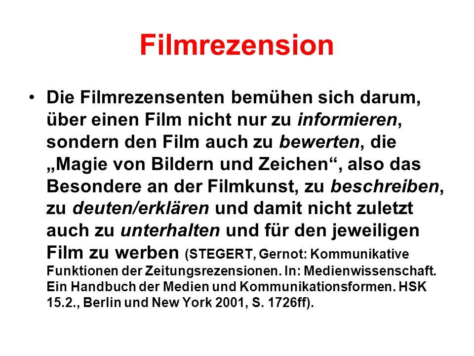 """Filmrezension Die Filmrezensenten bemühen sich darum, über einen Film nicht nur zu informieren, sondern den Film auch zu bewerten, die """"Magie von Bild"""