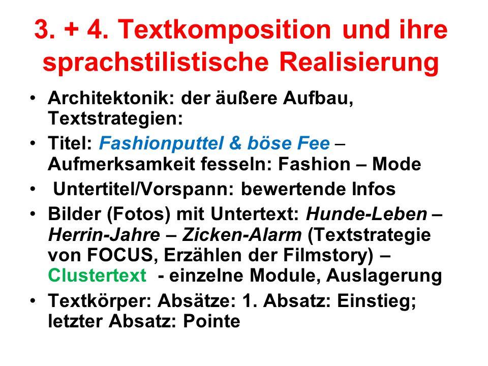 3. + 4. Textkomposition und ihre sprachstilistische Realisierung Architektonik: der äußere Aufbau, Textstrategien: Titel: Fashionputtel & böse Fee – A