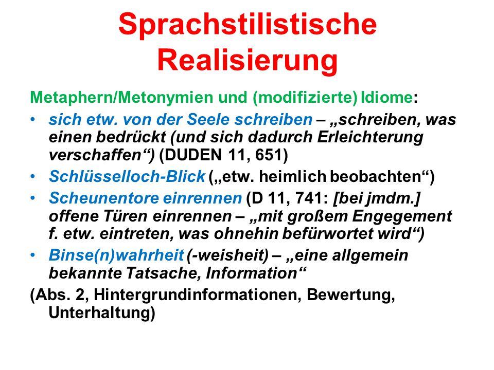 """Sprachstilistische Realisierung Metaphern/Metonymien und (modifizierte) Idiome: sich etw. von der Seele schreiben – """"schreiben, was einen bedrückt (un"""