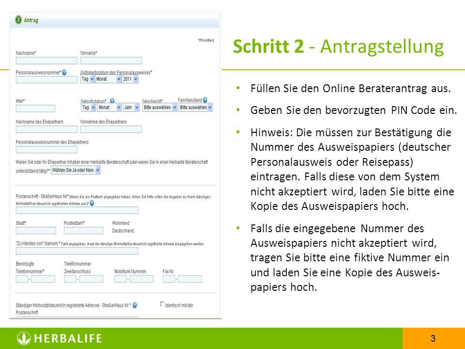 3 Schritt 2 - Antragstellung Füllen Sie den Online Beraterantrag aus.