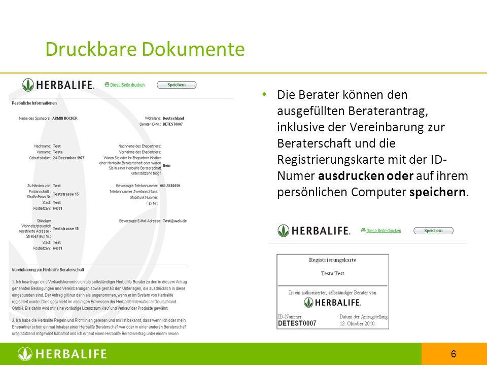6 Druckbare Dokumente Die Berater können den ausgefüllten Beraterantrag, inklusive der Vereinbarung zur Beraterschaft und die Registrierungskarte mit der ID- Numer ausdrucken oder auf ihrem persönlichen Computer speichern.