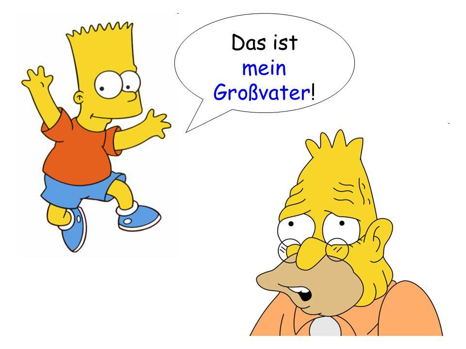 Bart Simpson Ich habe _______ Vater.Er heißt _________.