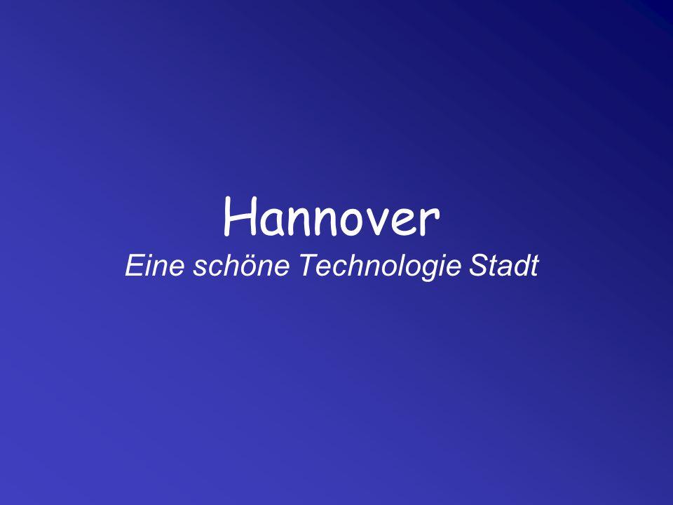 Hannover Eine schöne Technologie Stadt