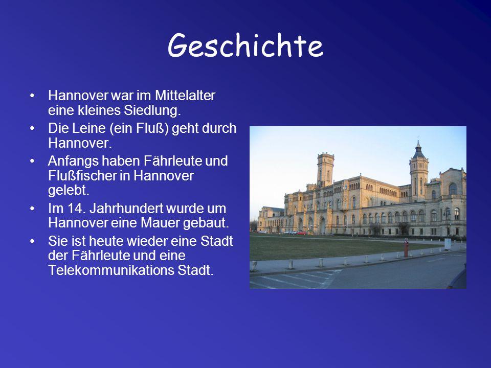 Geschichte Hannover war im Mittelalter eine kleines Siedlung. Die Leine (ein Fluß) geht durch Hannover. Anfangs haben Fährleute und Flußfischer in Han