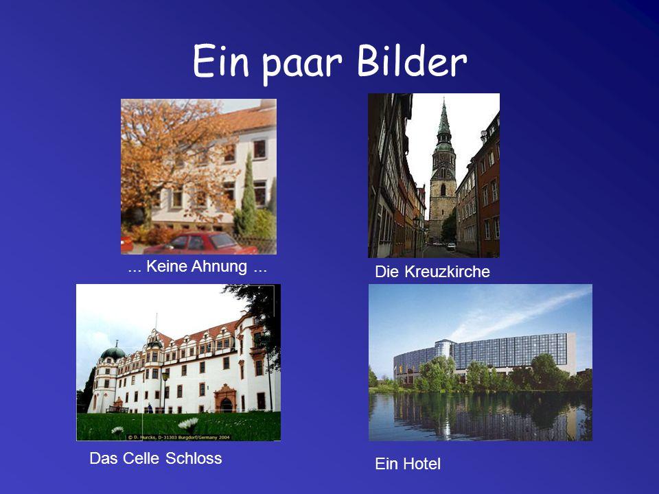 Ein paar Bilder Ein Hotel Das Celle Schloss Die Kreuzkirche... Keine Ahnung...