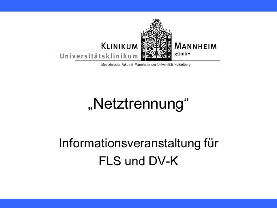 """""""Netztrennung Informationsveranstaltung für FLS und DV-K"""