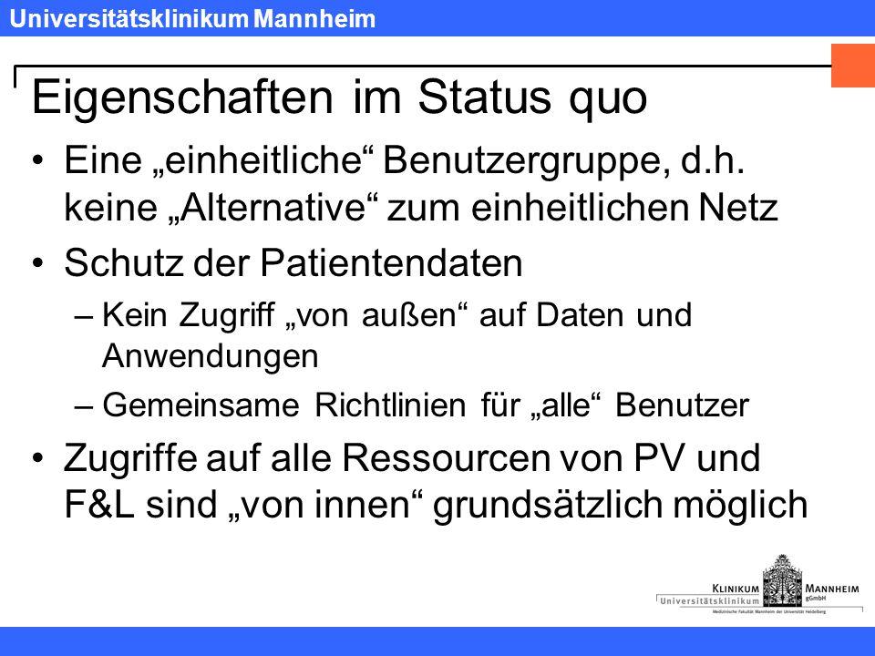 """Universitätsklinikum Mannheim Eigenschaften im Status quo Eine """"einheitliche Benutzergruppe, d.h."""