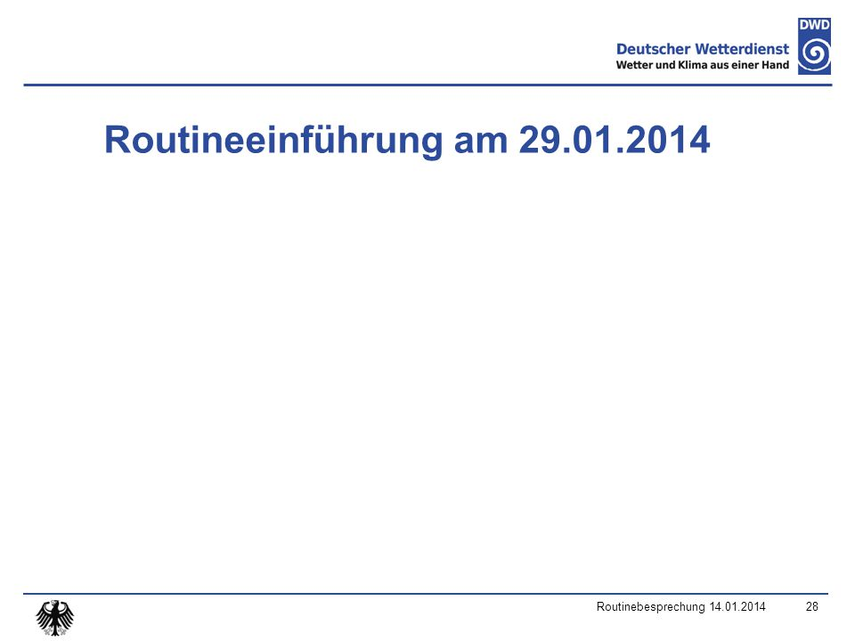 Routineeinführung am 29.01.2014 Routinebesprechung 14.01.201428