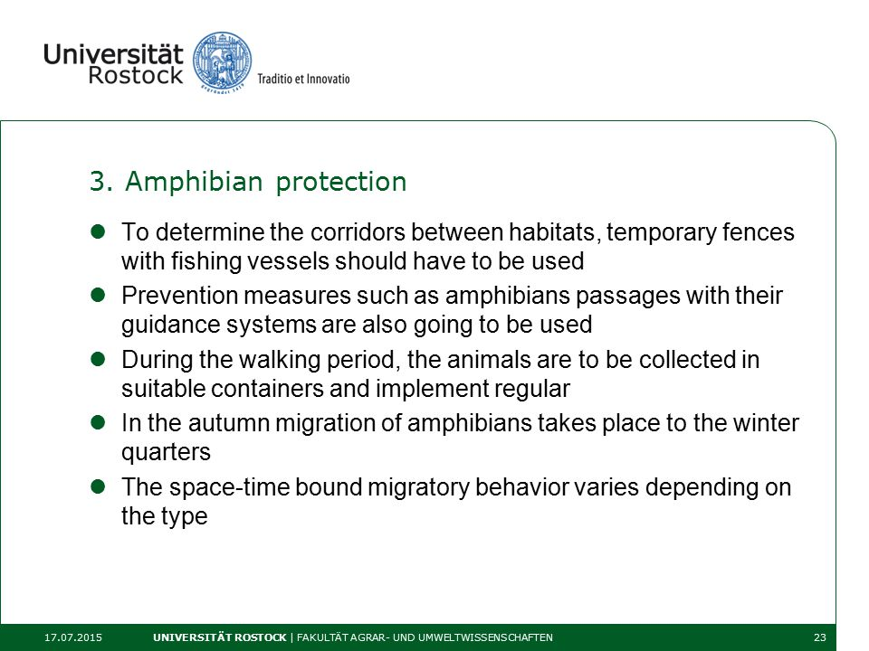 3. Amphibian protection To determine the corridors between habitats, temporary fences with fishing vessels should have to be used Prevention measures