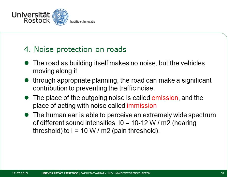 4. Noise protection on roads The road as building itself makes no noise, but the vehicles moving along it. through appropriate planning, the road can