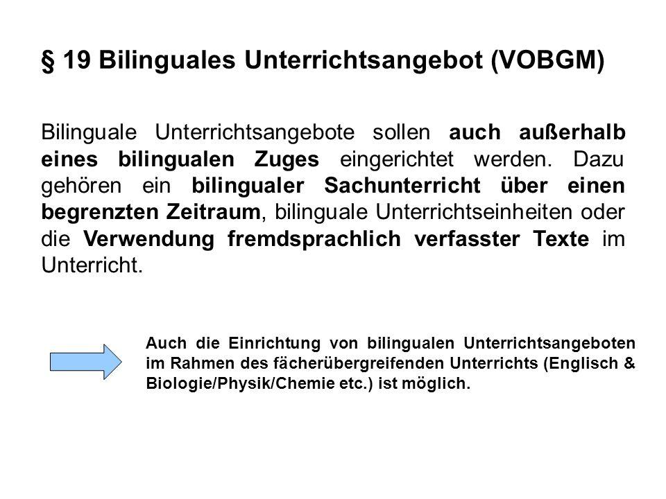 Bilinguale Unterrichtsangebote sollen auch außerhalb eines bilingualen Zuges eingerichtet werden.
