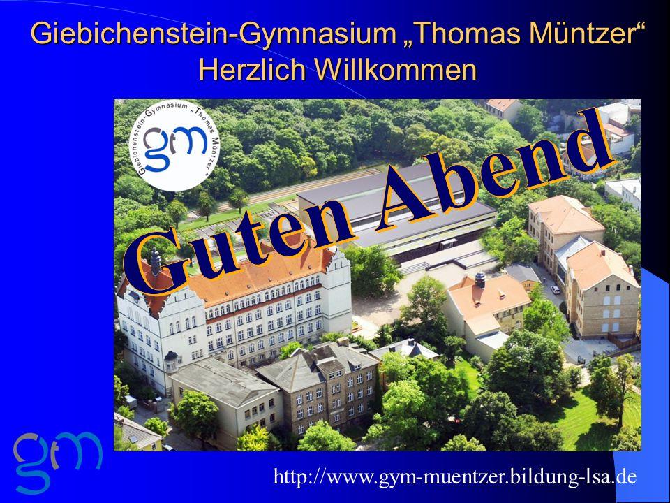 """Giebichenstein-Gymnasium """"Thomas Müntzer Herzlich Willkommen http://www.gym-muentzer.bildung-lsa.de"""