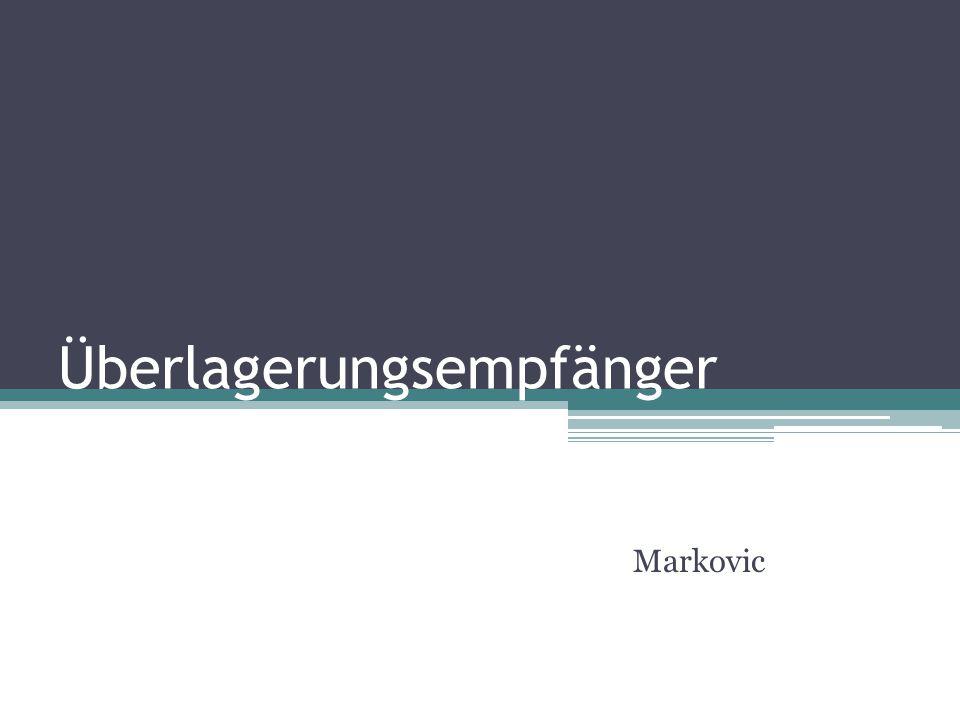 Überlagerungsempfänger Markovic