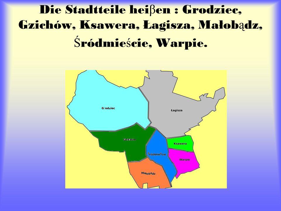 Die Stadtteile hei β en : Grodziec, Gzichów, Ksawera, Łagisza, Małob ą dz, Ś ródmie ś cie, Warpie.