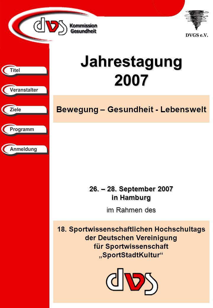 Jahrestagung2007 Bewegung – Gesundheit - Lebenswelt 26.