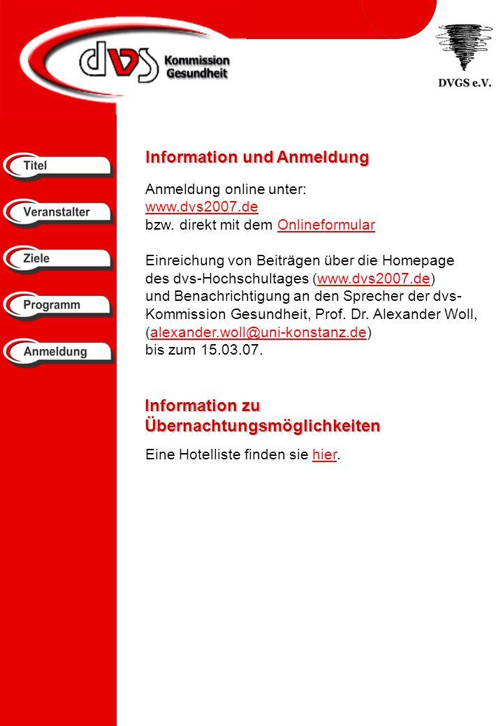 Information und Anmeldung Anmeldung online unter: www.dvs2007.de bzw.