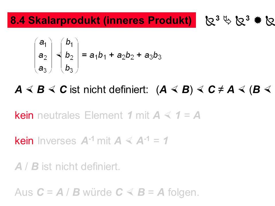 8.3 Einheitsvektor A |A| |A|   koordinatenfreie Darstellung: Die Relation