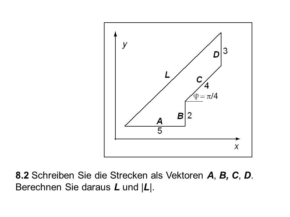 8.2 Skalarmultiplikation A = A = A  A) = (  )A =  A (A ± B) = A ± B ( ±  )A = A ±  A | A| = |
