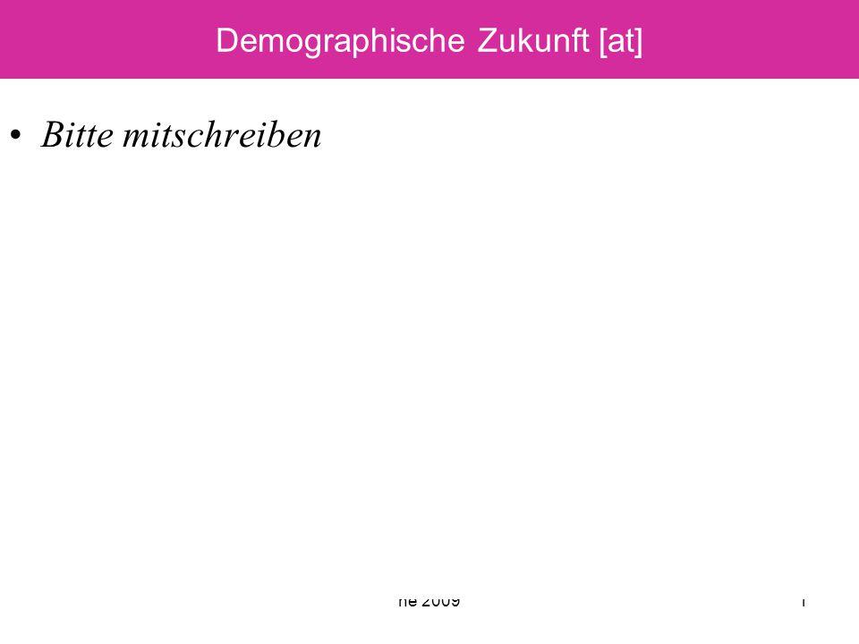 he 20091 Demographische Zukunft [at] Bitte mitschreiben