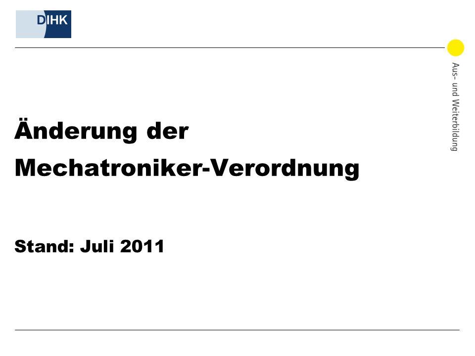 Änderung der Mechatroniker-Verordnung Stand: Juli 2011