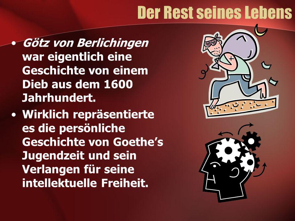 Der Rest seines Lebens Götz von Berlichingen war eigentlich eine Geschichte von einem Dieb aus dem 1600 Jahrhundert. Wirklich repräsentierte es die pe