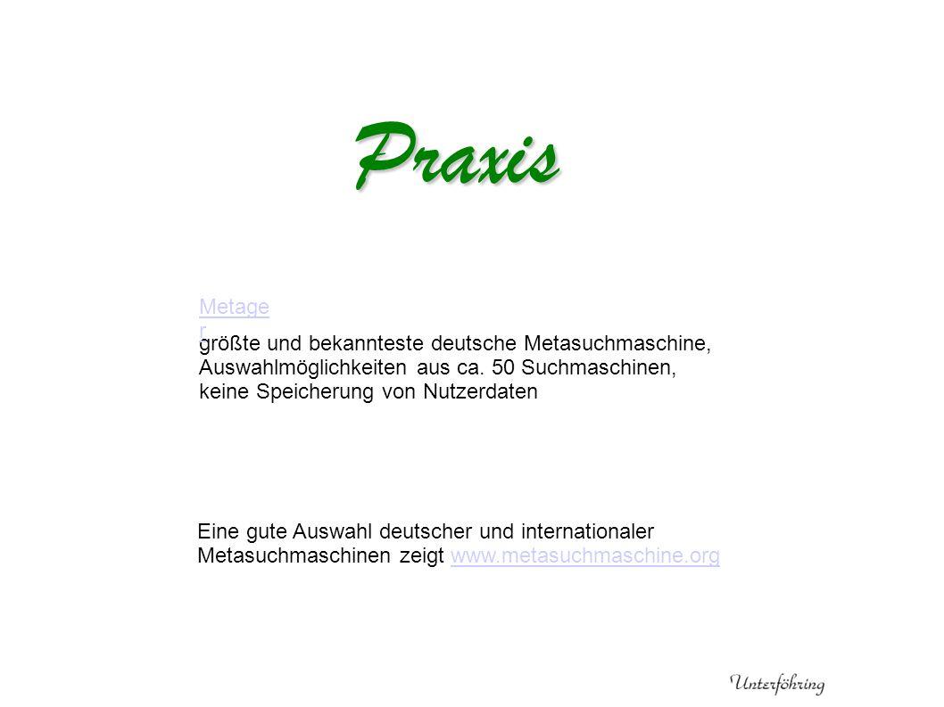 Praxis größte und bekannteste deutsche Metasuchmaschine, Auswahlmöglichkeiten aus ca.
