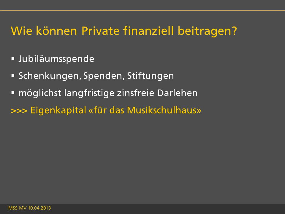 MSS MV 10.04.2013 Wie können Private finanziell beitragen.
