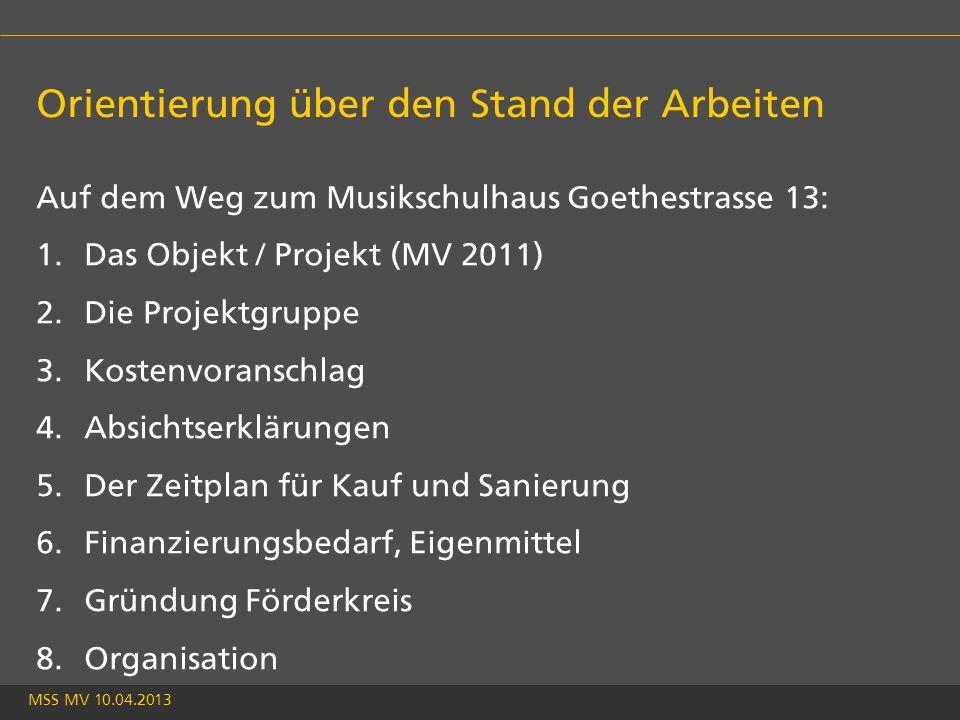 MSS MV 10.04.2013 1 Das Objekt, Stand des Projektes