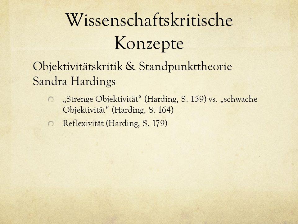 "Wissenschaftskritische Konzepte Objektivitätskritik & Standpunkttheorie Sandra Hardings ""Strenge Objektivität"" (Harding, S. 159) vs. ""schwache Objekti"
