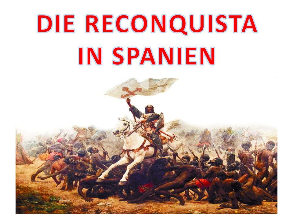 Was ist die Reconquista Reconquista heißt Wiedereroberung auf Spanisch (und Portugiesisch).