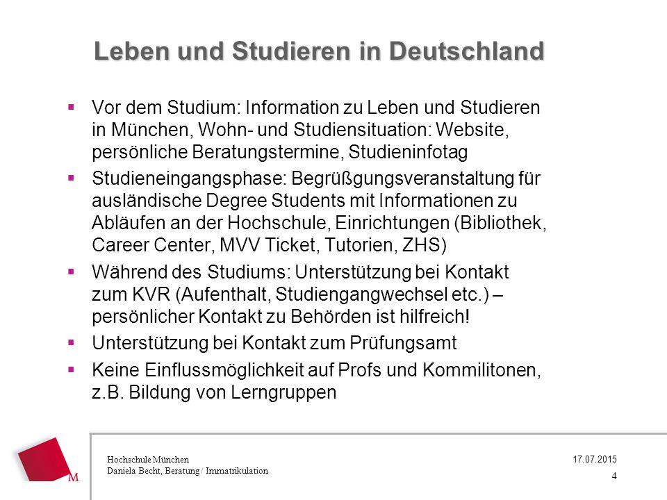 Hochschule München Daniela Becht, Beratung / Immatrikulation Leben und Studieren in Deutschland  Vor dem Studium: Information zu Leben und Studieren