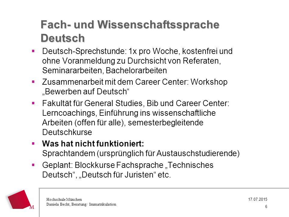 Hochschule München Daniela Becht, Beratung / Immatrikulation Fach- und Wissenschaftssprache Deutsch  Deutsch-Sprechstunde: 1x pro Woche, kostenfrei u