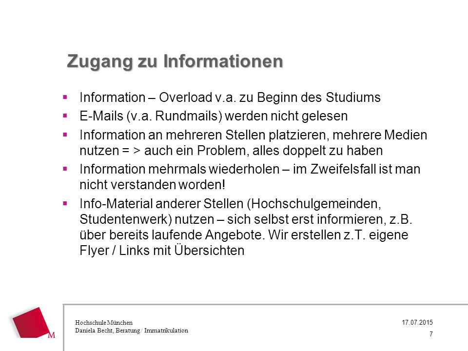 Hochschule München Daniela Becht, Beratung / Immatrikulation Zugang zu Informationen  Information – Overload v.a.