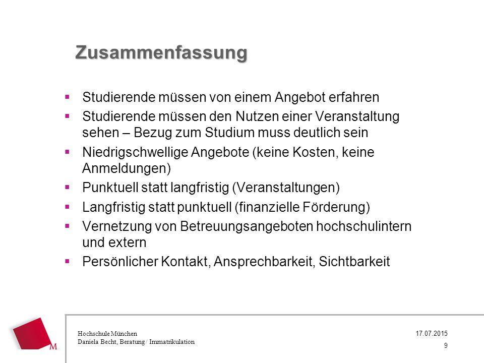 Hochschule München Daniela Becht, Beratung / Immatrikulation Zusammenfassung  Studierende müssen von einem Angebot erfahren  Studierende müssen den
