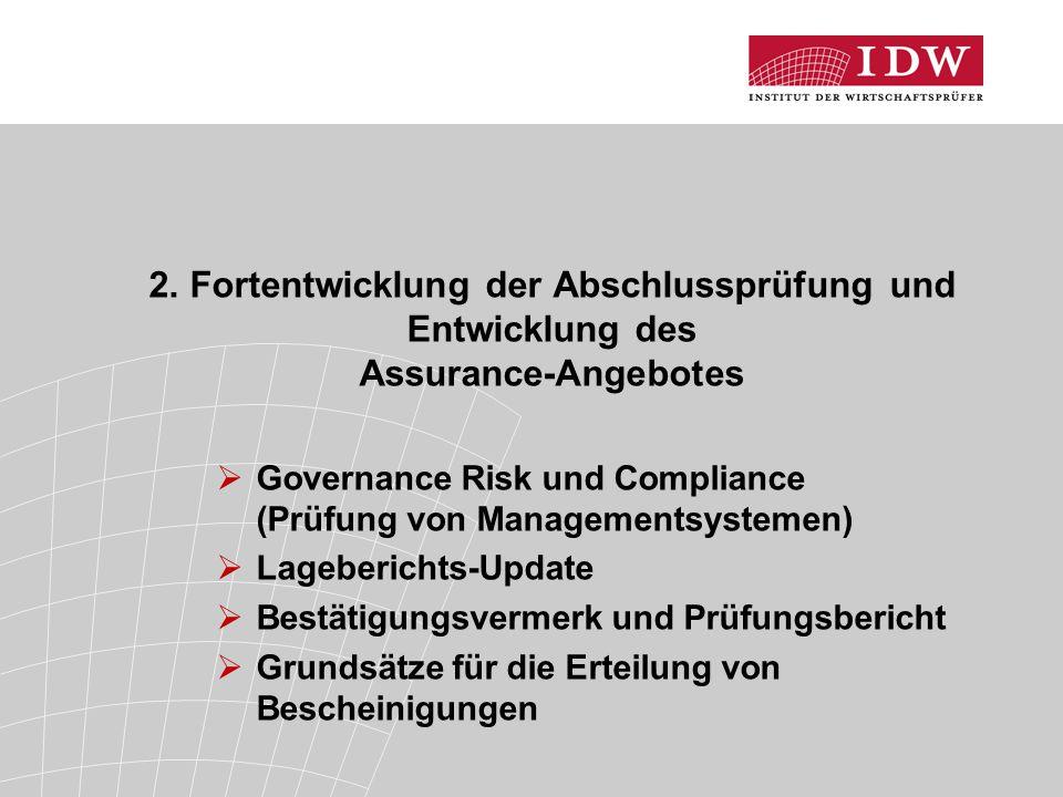 2. Fortentwicklung der Abschlussprüfung und Entwicklung des Assurance-Angebotes  Governance Risk und Compliance (Prüfung von Managementsystemen)  La