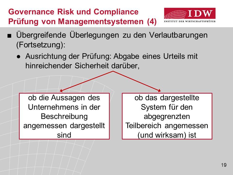 19 Governance Risk und Compliance Prüfung von Managementsystemen (4) ■Übergreifende Überlegungen zu den Verlautbarungen (Fortsetzung): ●Ausrichtung de
