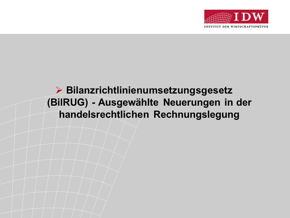  Bilanzrichtlinienumsetzungsgesetz (BilRUG) - Ausgewählte Neuerungen in der handelsrechtlichen Rechnungslegung