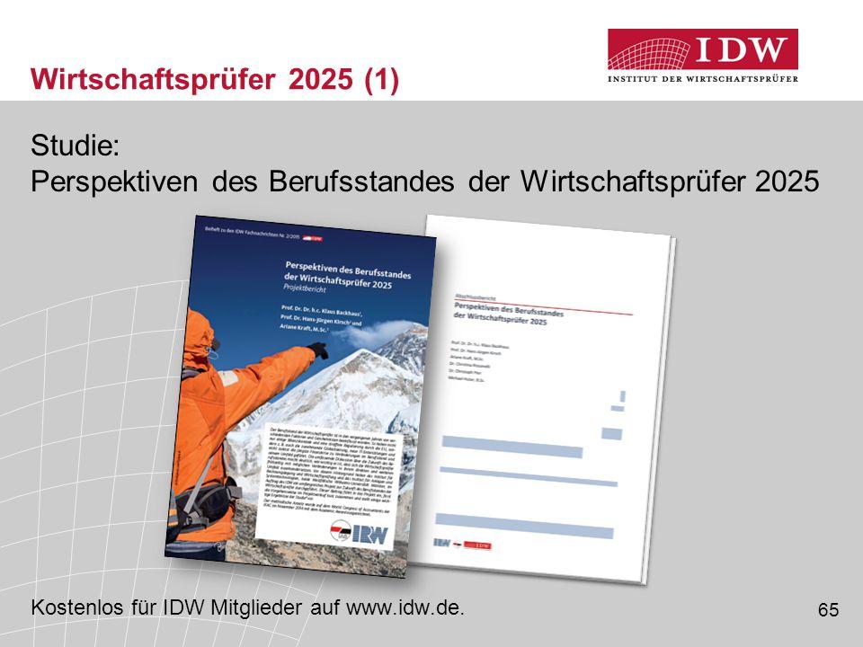 65 Wirtschaftsprüfer 2025 (1) Studie: Perspektiven des Berufsstandes der Wirtschaftsprüfer 2025 Kostenlos für IDW Mitglieder auf www.idw.de.
