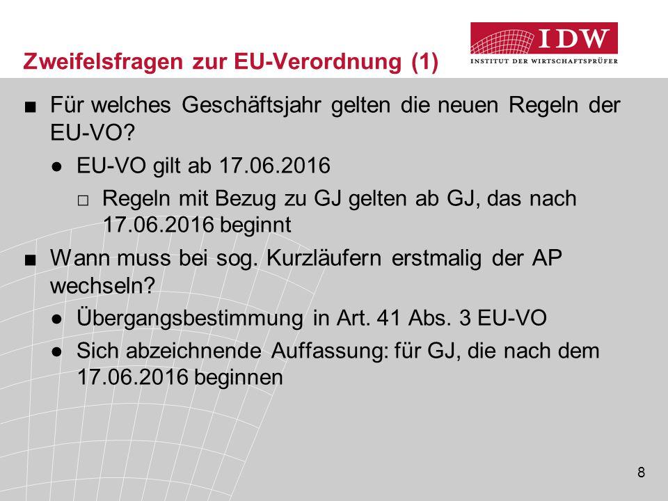 8 Zweifelsfragen zur EU-Verordnung (1) ■Für welches Geschäftsjahr gelten die neuen Regeln der EU-VO? ●EU-VO gilt ab 17.06.2016 □Regeln mit Bezug zu GJ