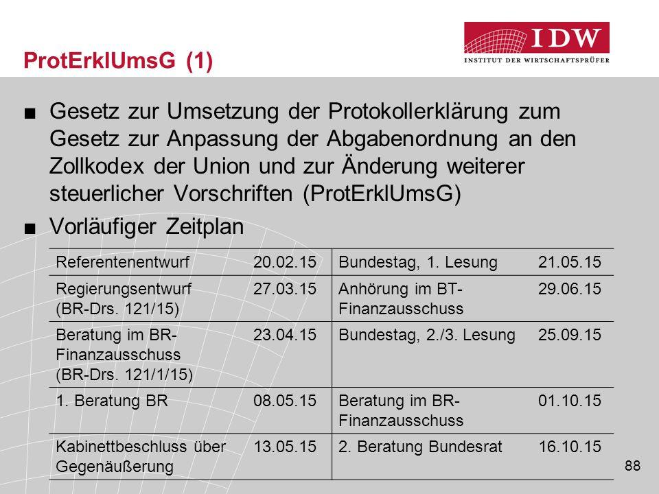 88 ProtErklUmsG (1) ■Gesetz zur Umsetzung der Protokollerklärung zum Gesetz zur Anpassung der Abgabenordnung an den Zollkodex der Union und zur Änderu