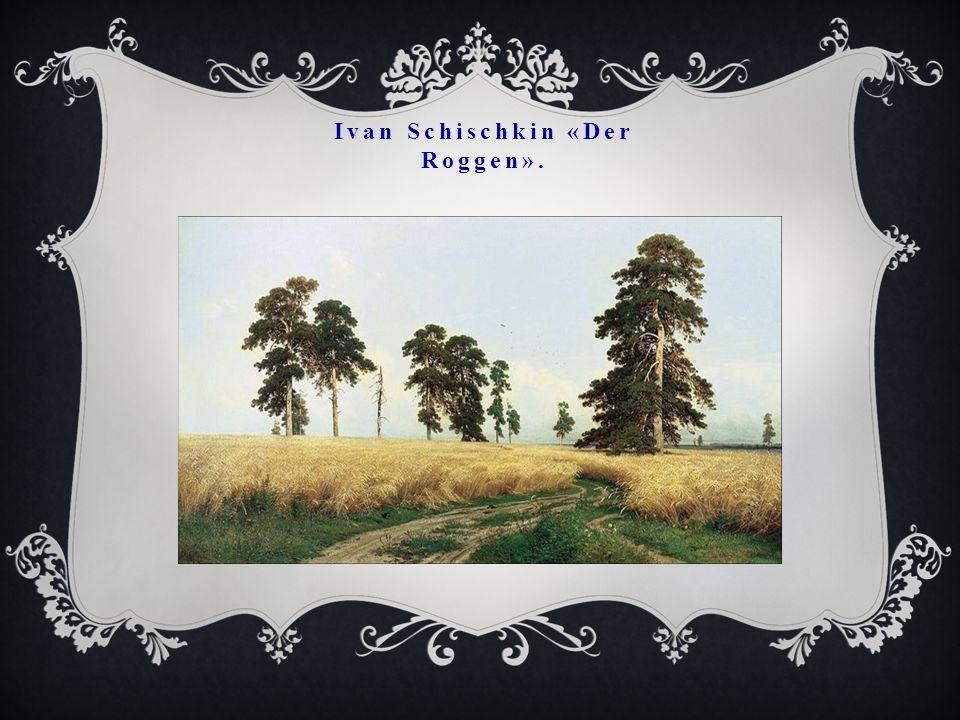Ivan Schischkin «Der Roggen».