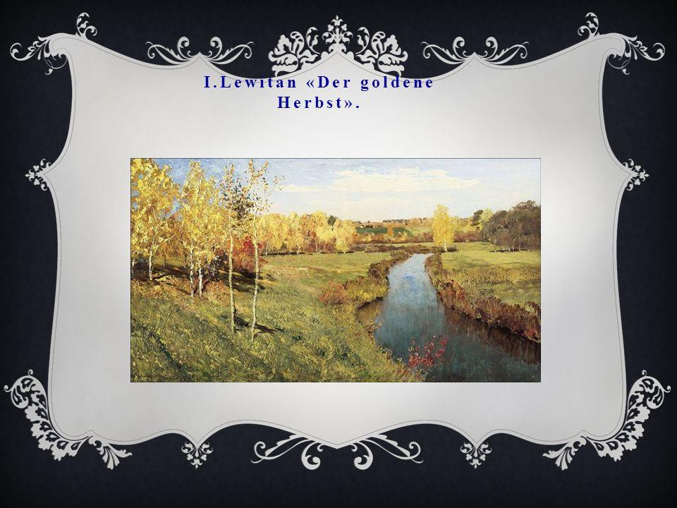 I.Lewitan «Der goldene Herbst».
