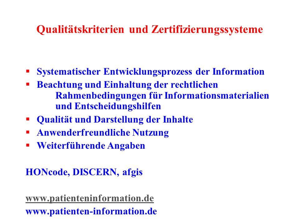 Qualitätskriterien und Zertifizierungssysteme  Systematischer Entwicklungsprozess der Information  Beachtung und Einhaltung der rechtlichen Rahmenbe