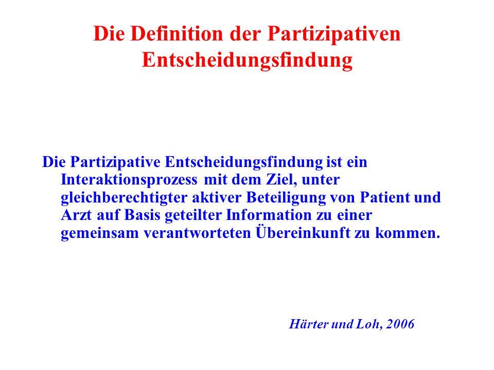 Die Definition der Partizipativen Entscheidungsfindung Beim Ansatz der Partizipativen Entscheidungsfindung wird ein gleichberechtigtes Zusammenarbeiten von Arzt und Patient ermöglicht.