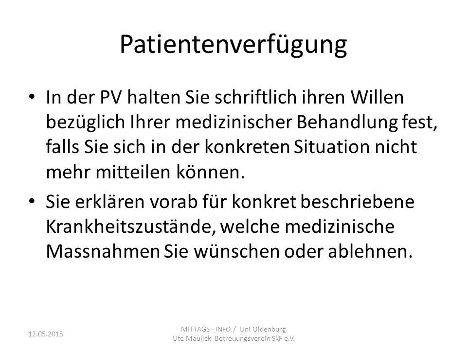 Patientenverfügung In der PV halten Sie schriftlich ihren Willen bezüglich Ihrer medizinischer Behandlung fest, falls Sie sich in der konkreten Situat